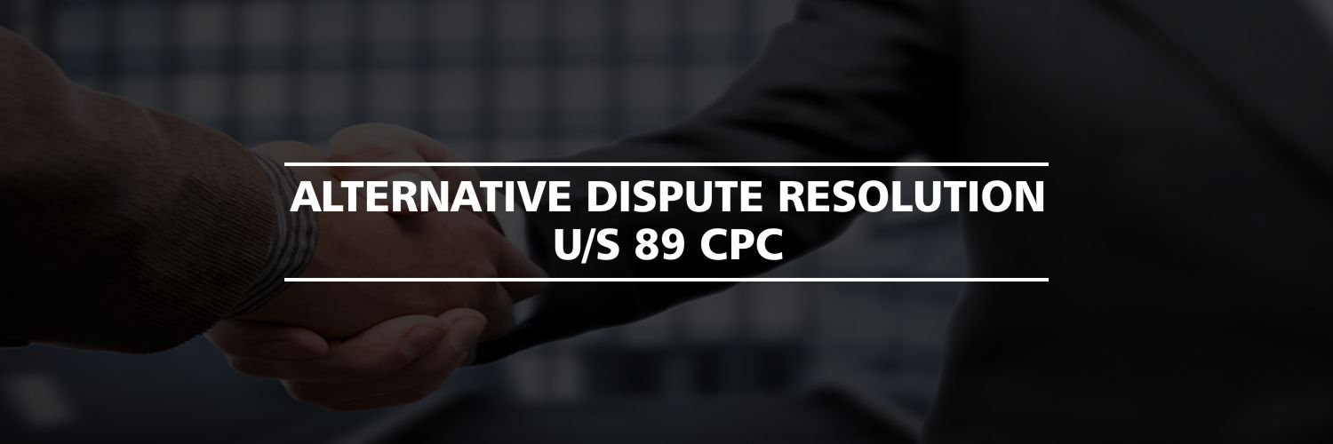 Alternative Dispute Resolution u/s 89 CPC