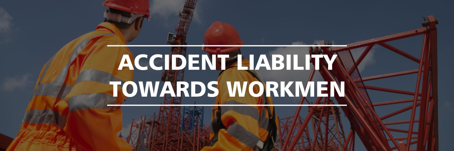 Accident Liability Towards Workmen