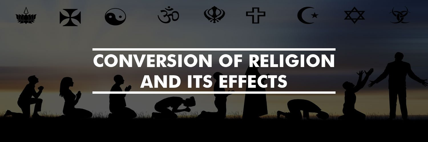 Conversion of Religion and its Effects