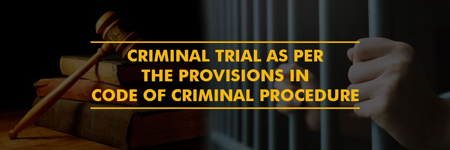 Criminal Trial as per the provisions in Code of Criminal Procedure