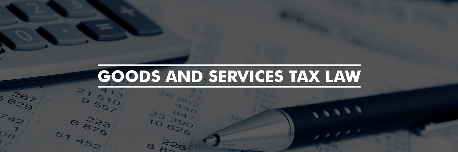 Goods and Services Tax Law