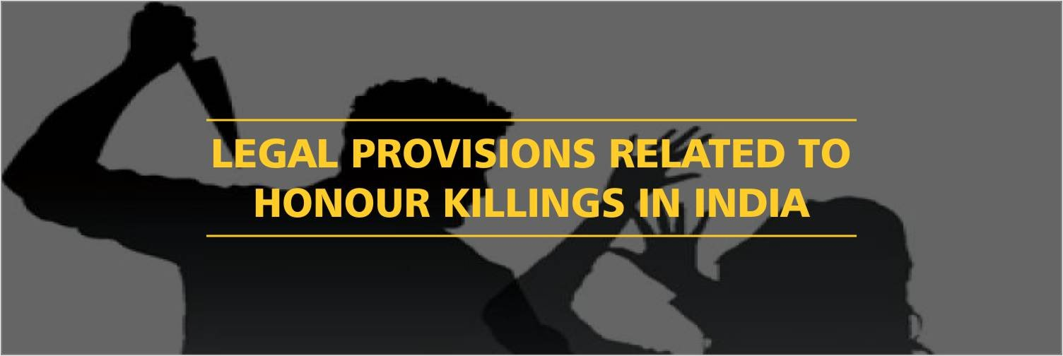 Legal Provisions Related To Honour Killings In India