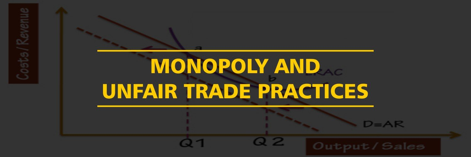 Monopoly And Unfair Trade Practices