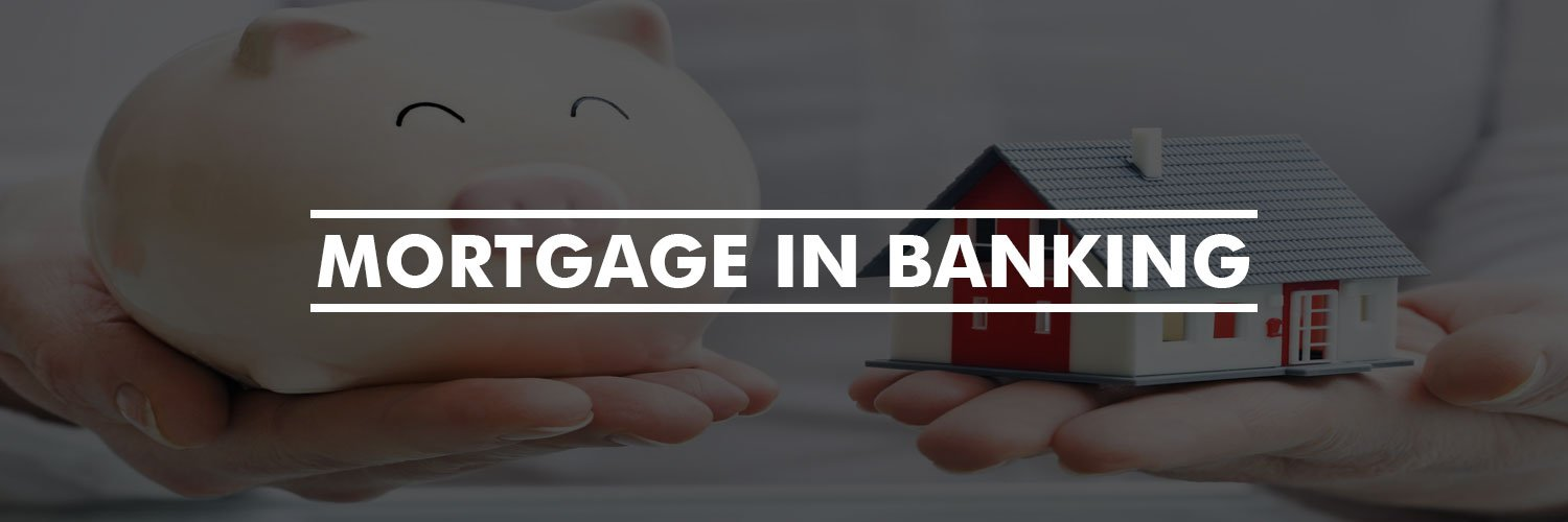 Mortgage In Banking