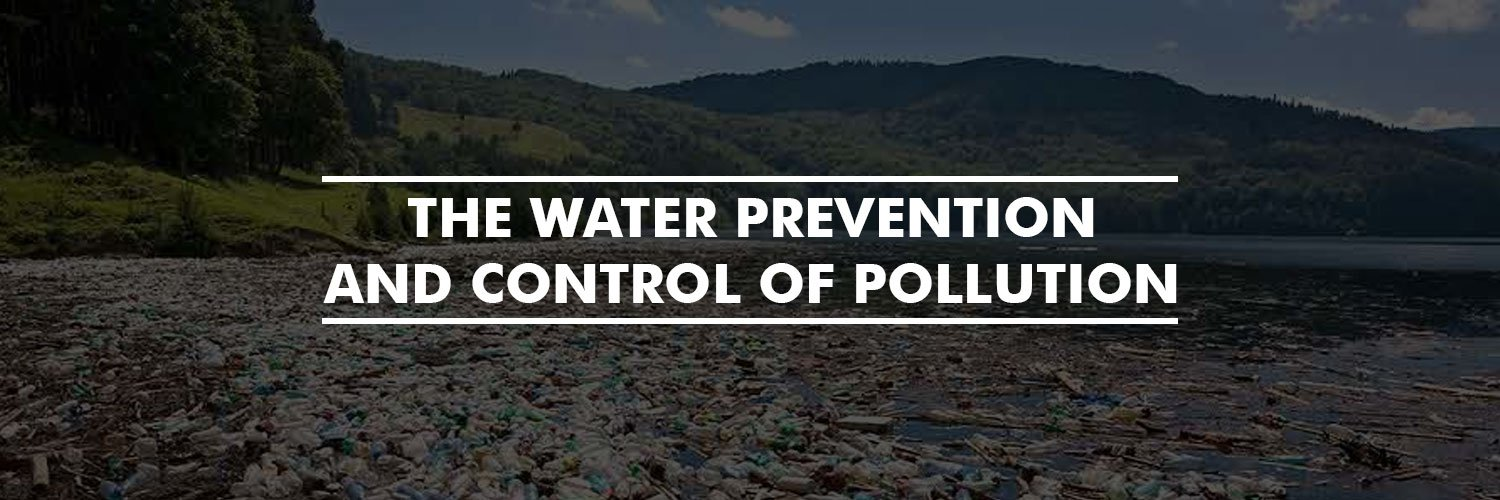 The Water (Prevention and control of pollution)