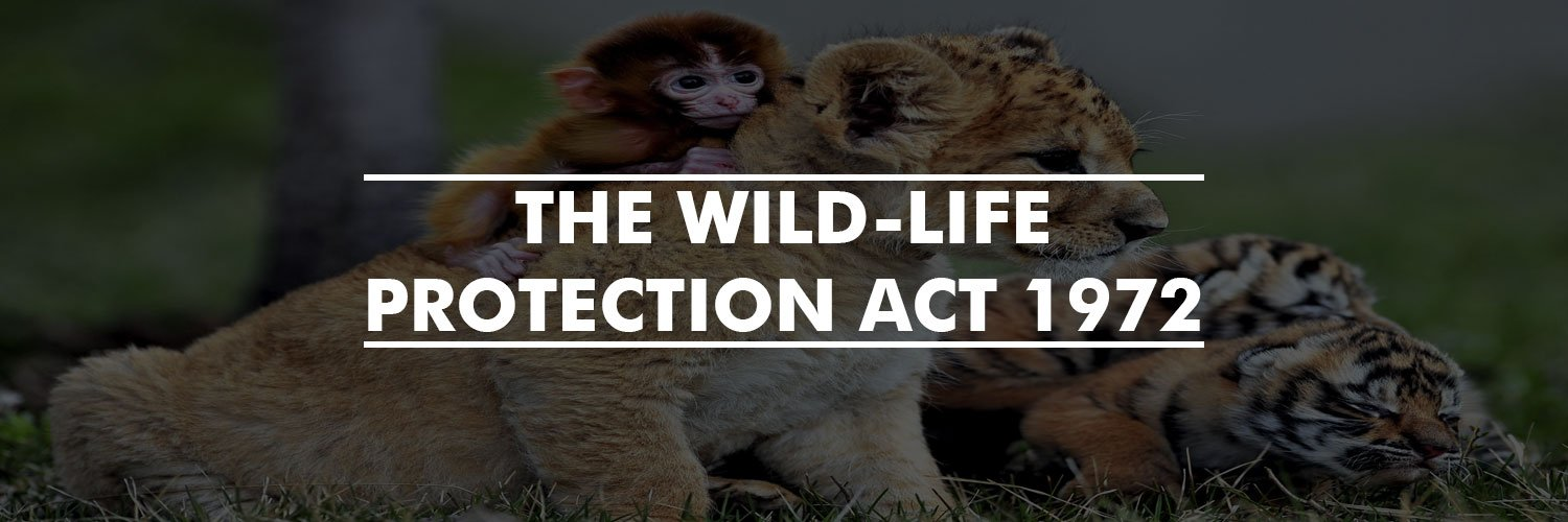 The Wildlife Protection Act 1972
