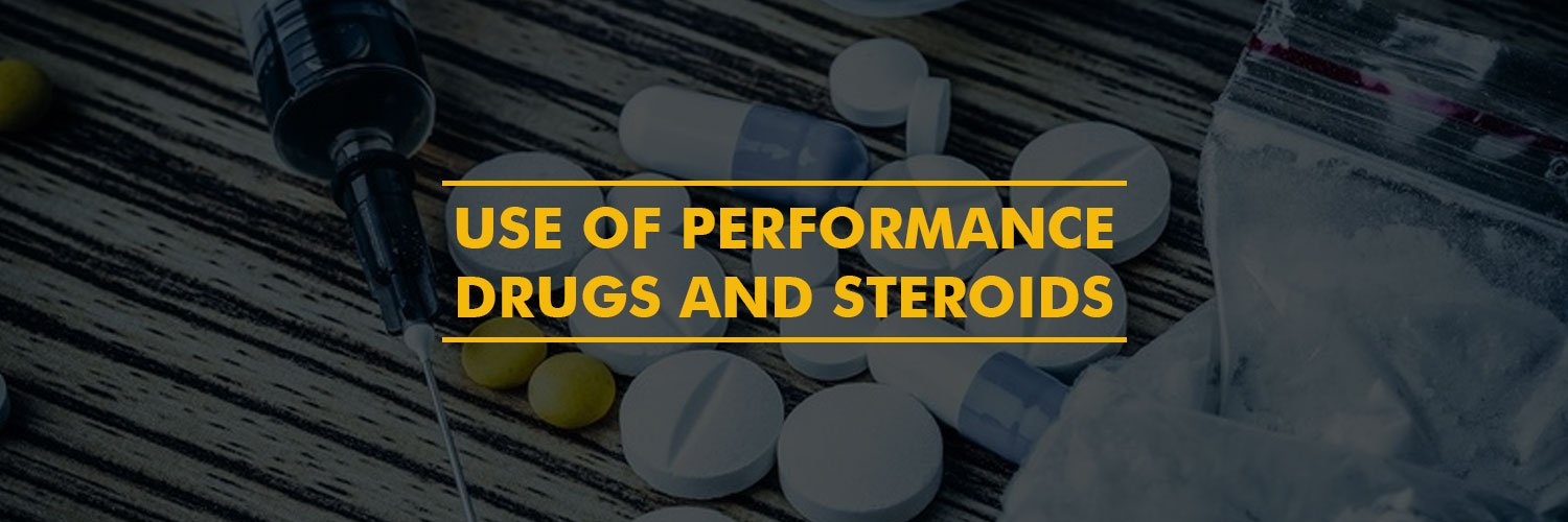 Use Of Performance Drugs And Steroids