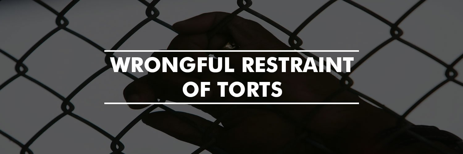 Wrongful Restraint of Torts