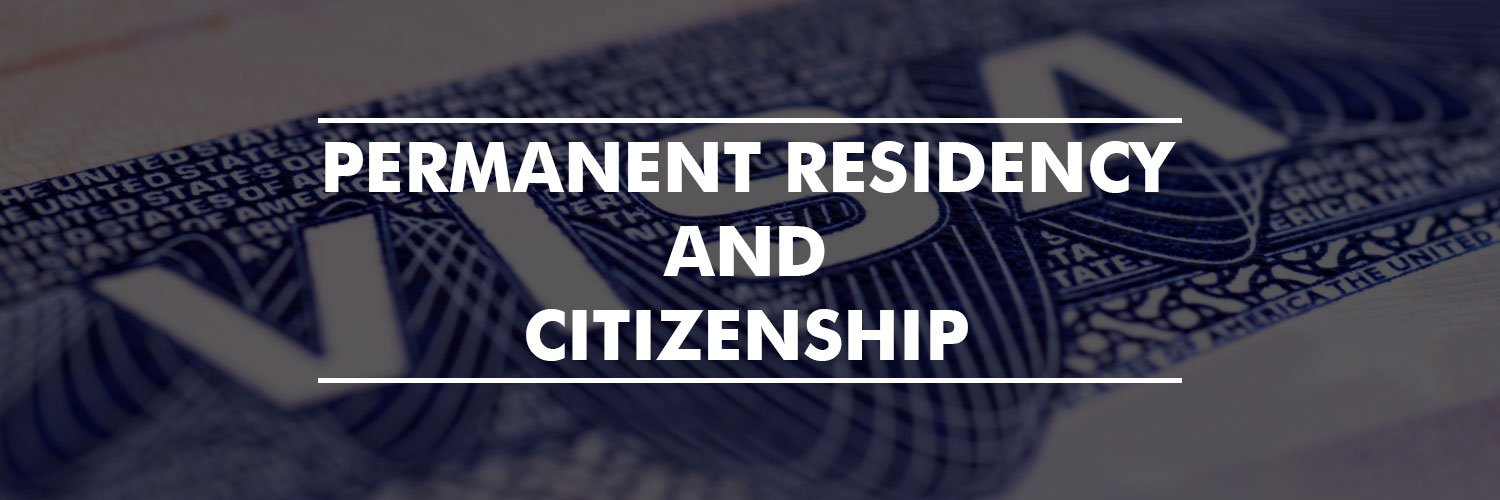 Permanent Residency and Citizenship