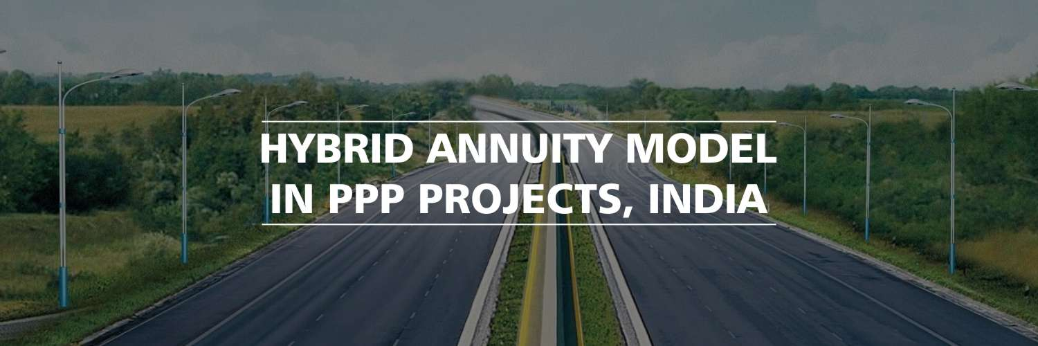 Hybrid Annuity Model in PPP projects, India