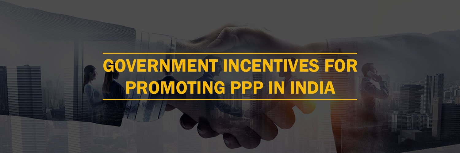 Government incentives for promoting PPP in India
