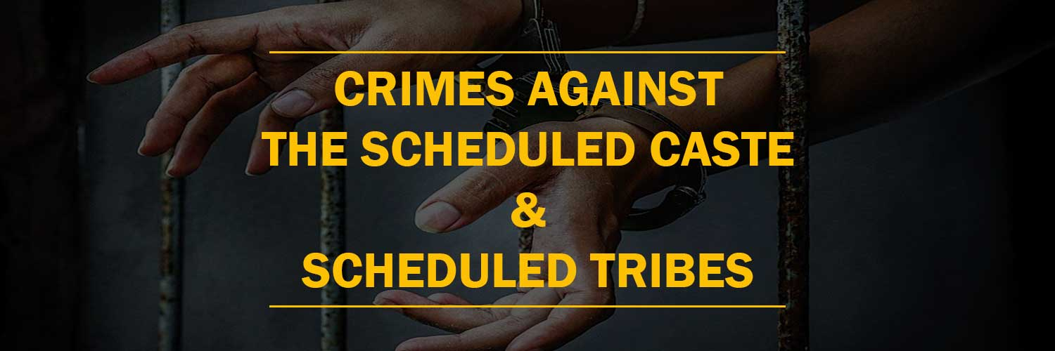Crimes Against The Scheduled Caste and Scheduled Tribes