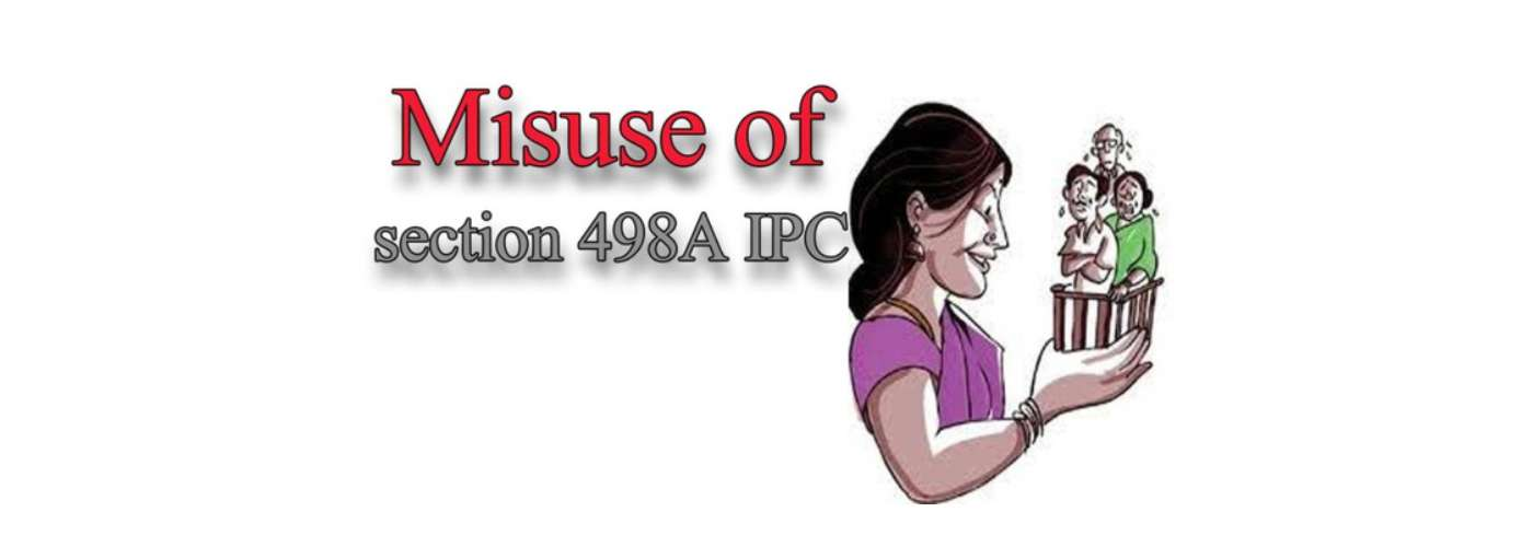 Misuse of Section 498 A IPC: An analysis