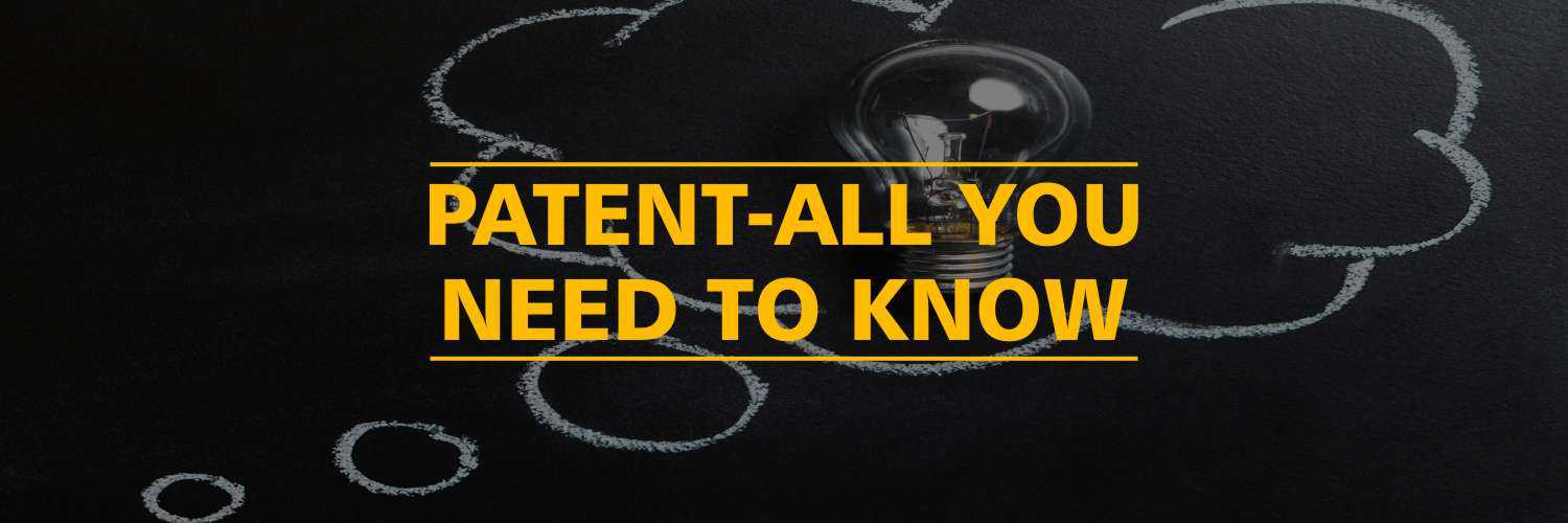 Patent-All you need to know