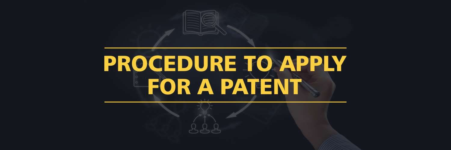 Procedure To Apply For a Patent