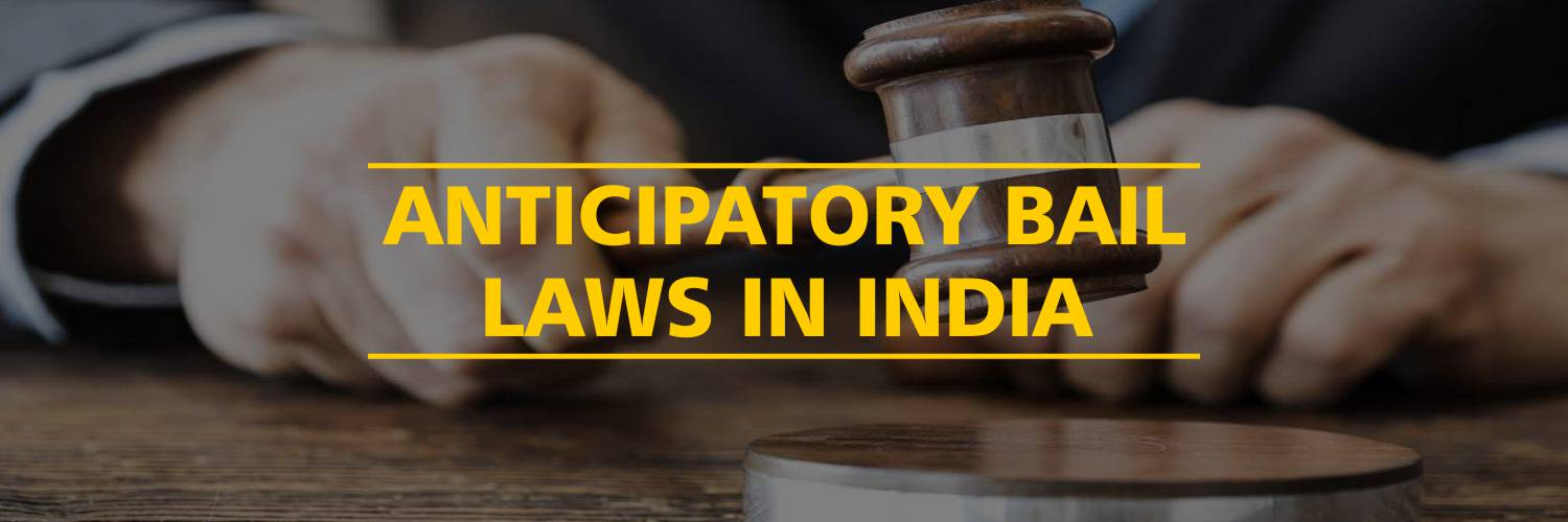 Anticipatory Bail Laws in India