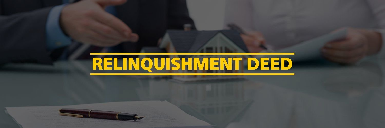 What is a Relinquishment Deed?
