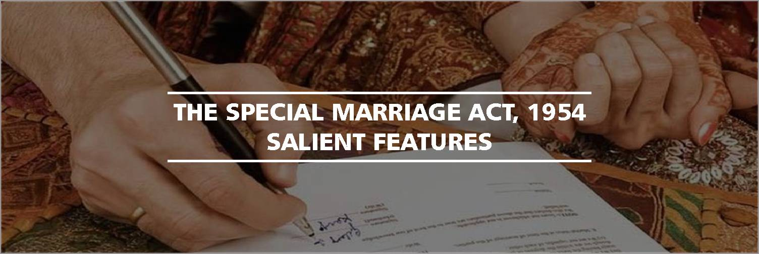 The Special Marriage Act, 1954: Salient Features