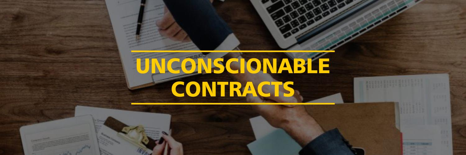 What do we mean by 'Unconscionable Contracts'?