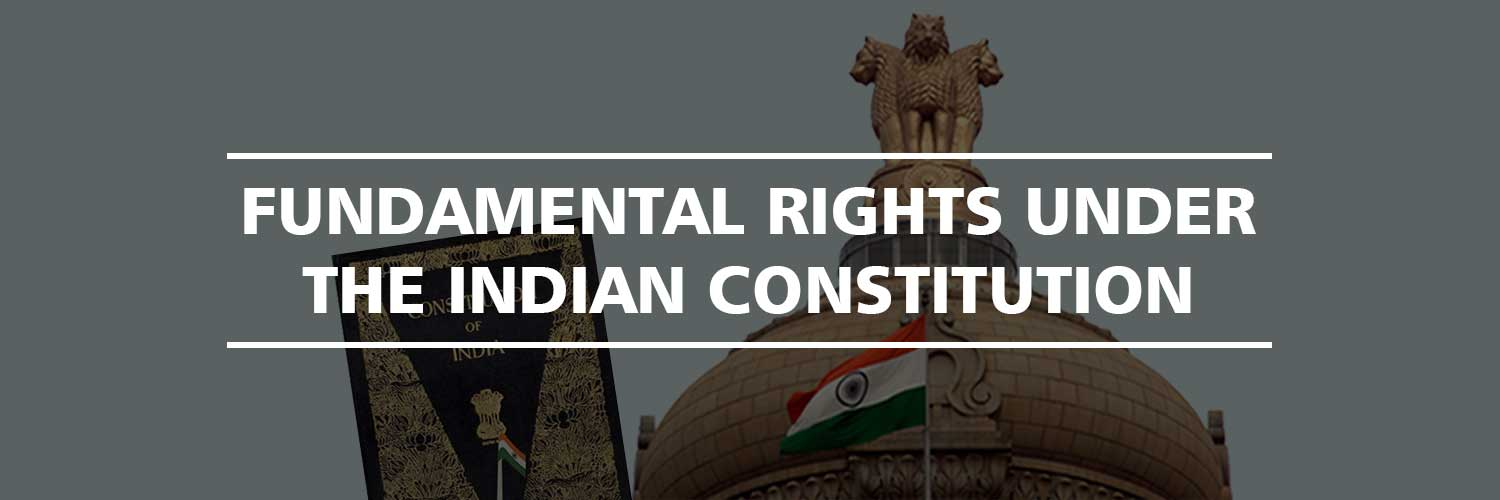 Fundamental Rights Under The Indian Constitution