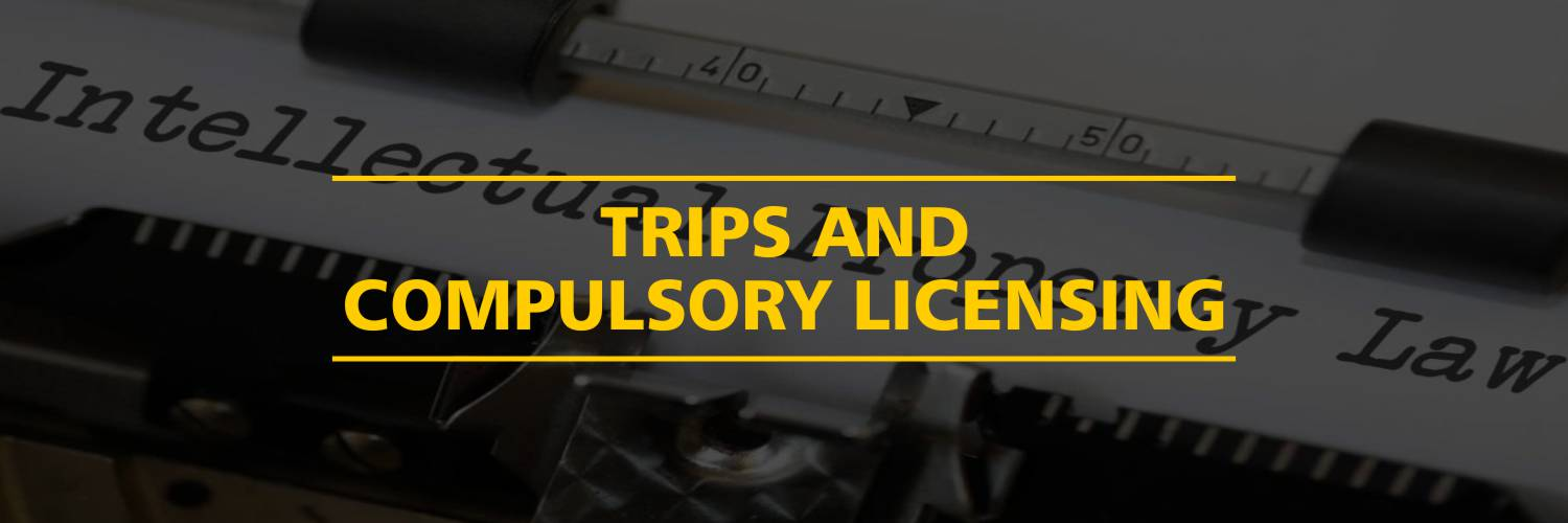 TRIPS and Compulsory Licensing