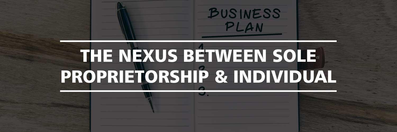 The nexus between Sole Proprietorship and Individual
