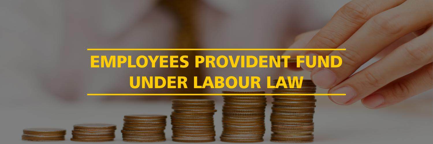 Employees Provident Fund Under Labour Law