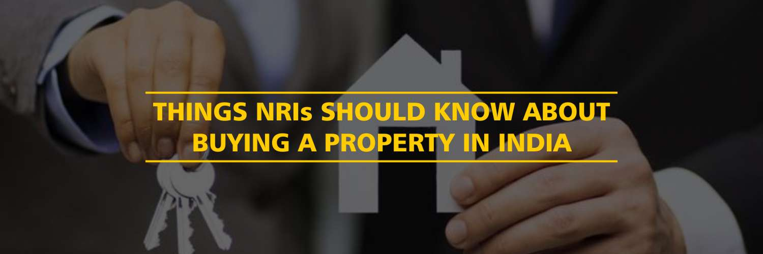 Things NRIs should know about buying a property in India