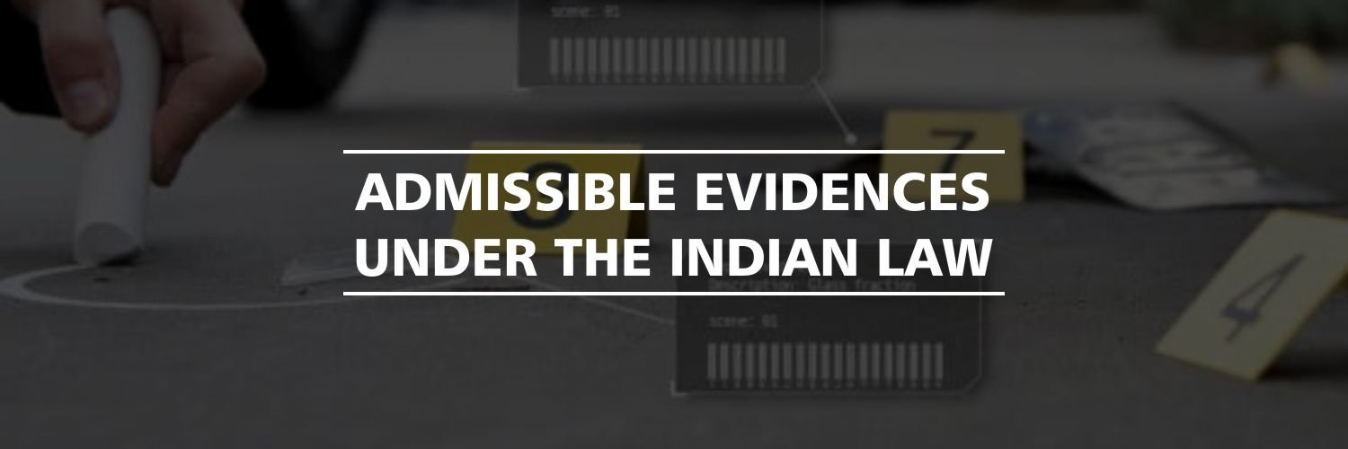 Admissible Evidences under the Indian Law