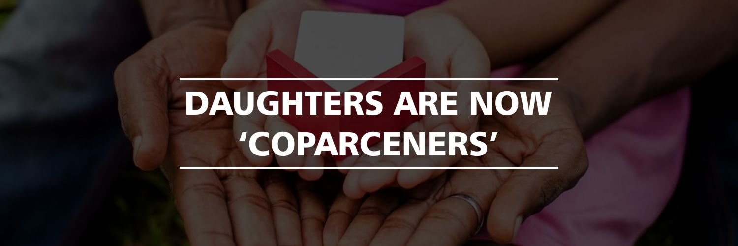 Daughters are now 'Coparceners'