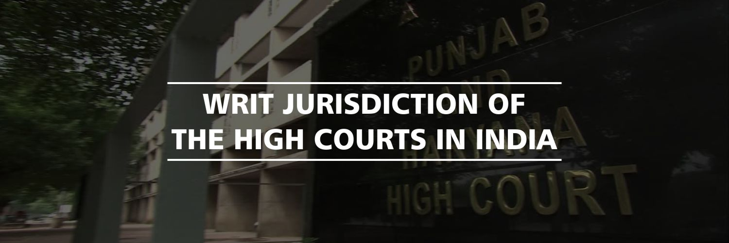 Writ Jurisdiction of the High Courts in India