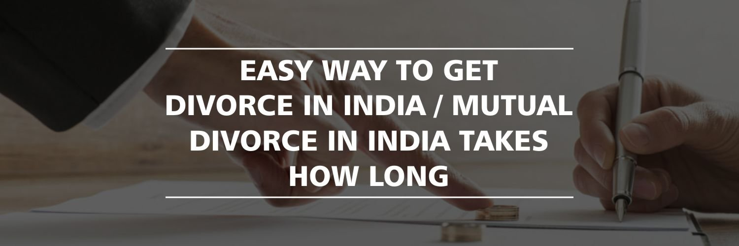 Easy Way To Get Divorce In India/ Mutual Divorce In India Takes How Long
