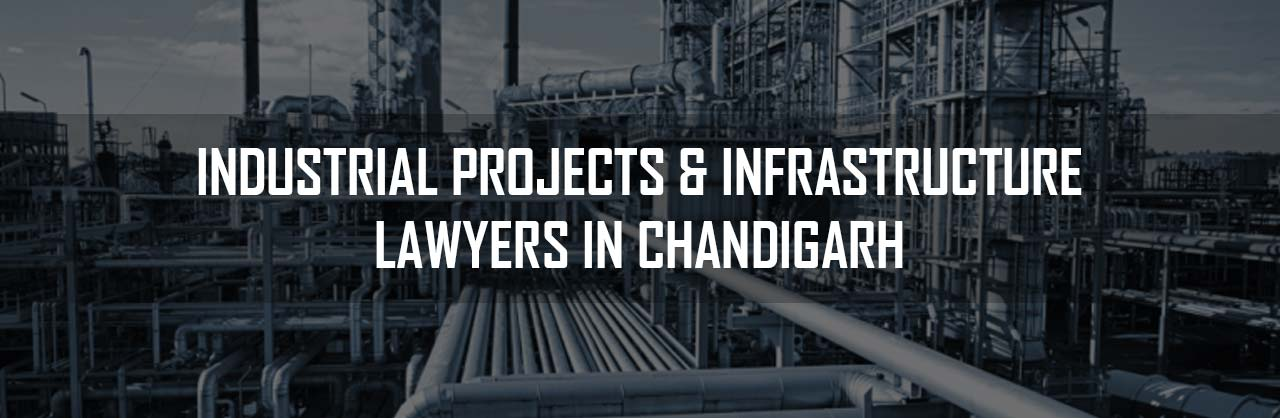 Industrial Projects Infrastructure Lawyers in Chandigarh