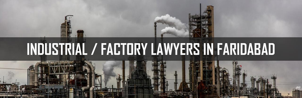 Industrial/Factory Law Lawyers in Faridabad