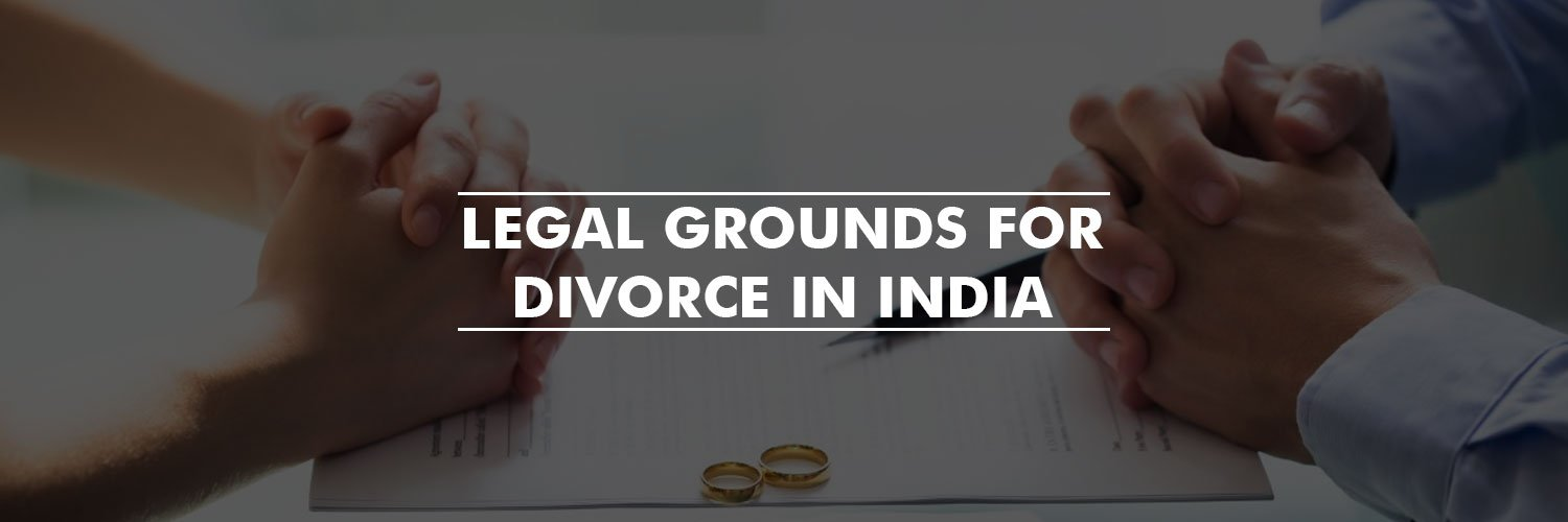 Legal Grounds For Divorce in India