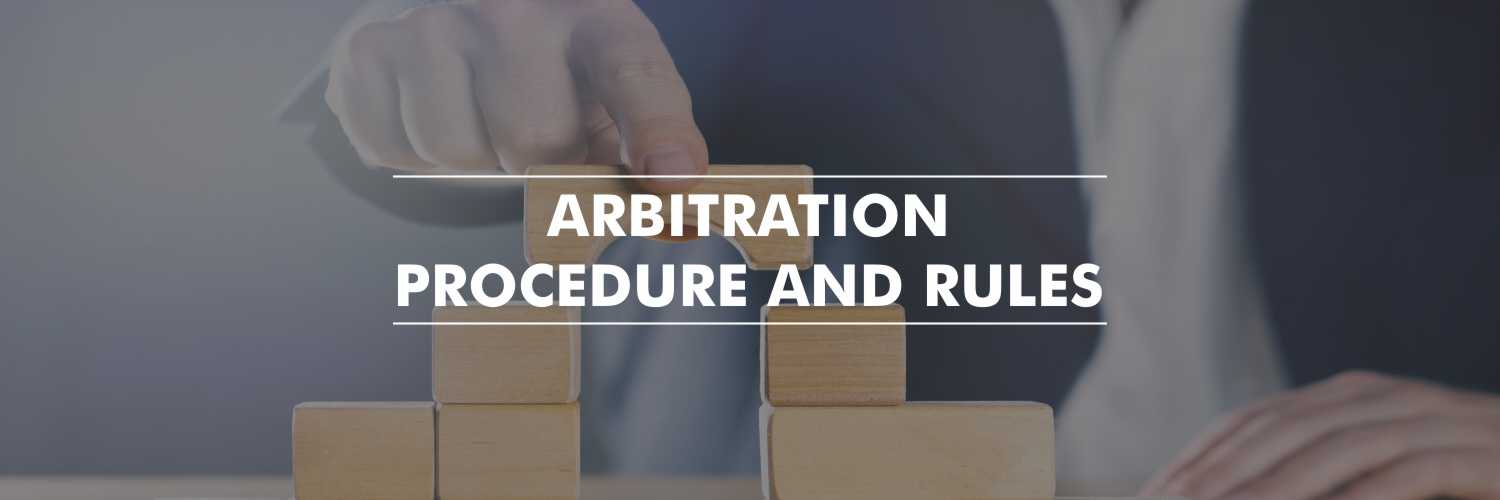 Arbitration Procedure and Rules