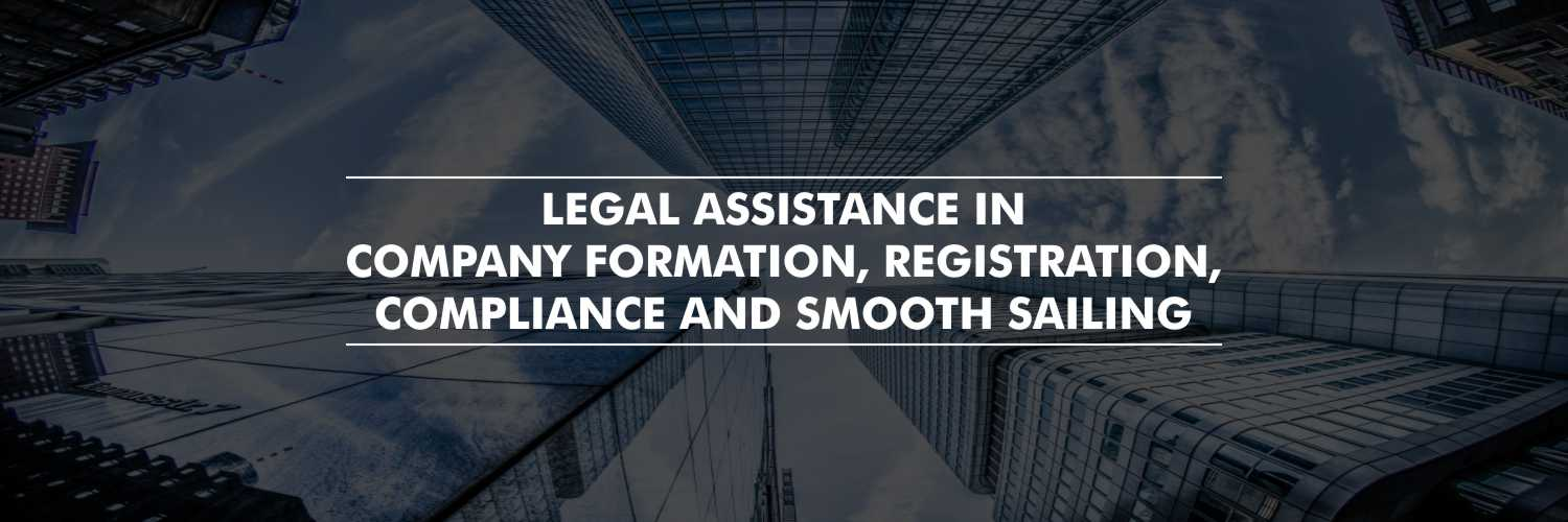 Legal Assistance in Company Formation, Registration, Compliance, and Smooth Sailing
