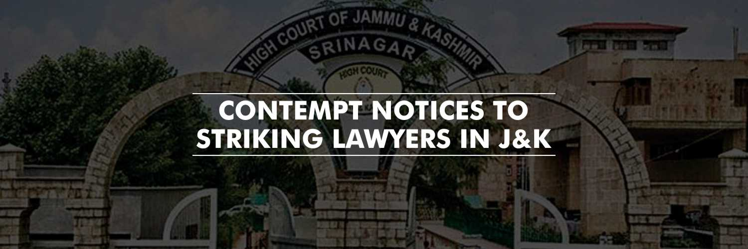 Contempt Notice To Striking Lawyers – High Court, J&K