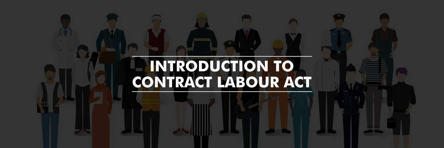 Introduction to Contract Labour Act