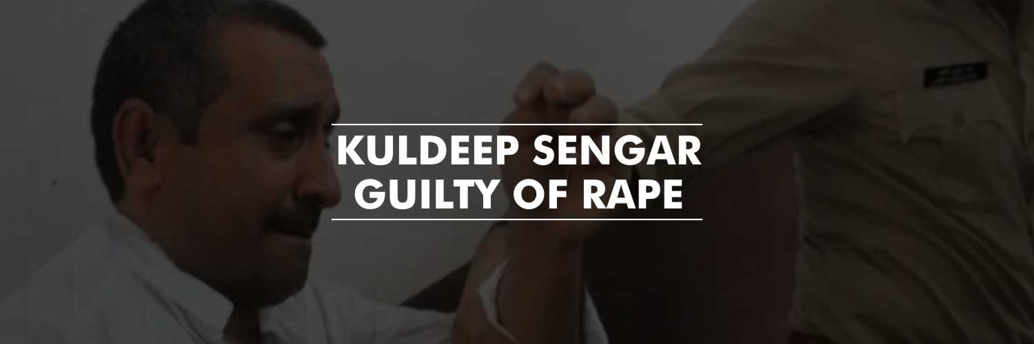 Unnao Rape Case Update- Former BJP MLA, Kuldeep Sengar Guilty of Rape