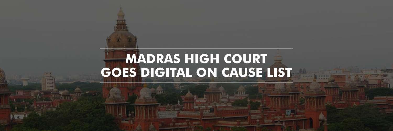 Madras High Court to go digital on cause list
