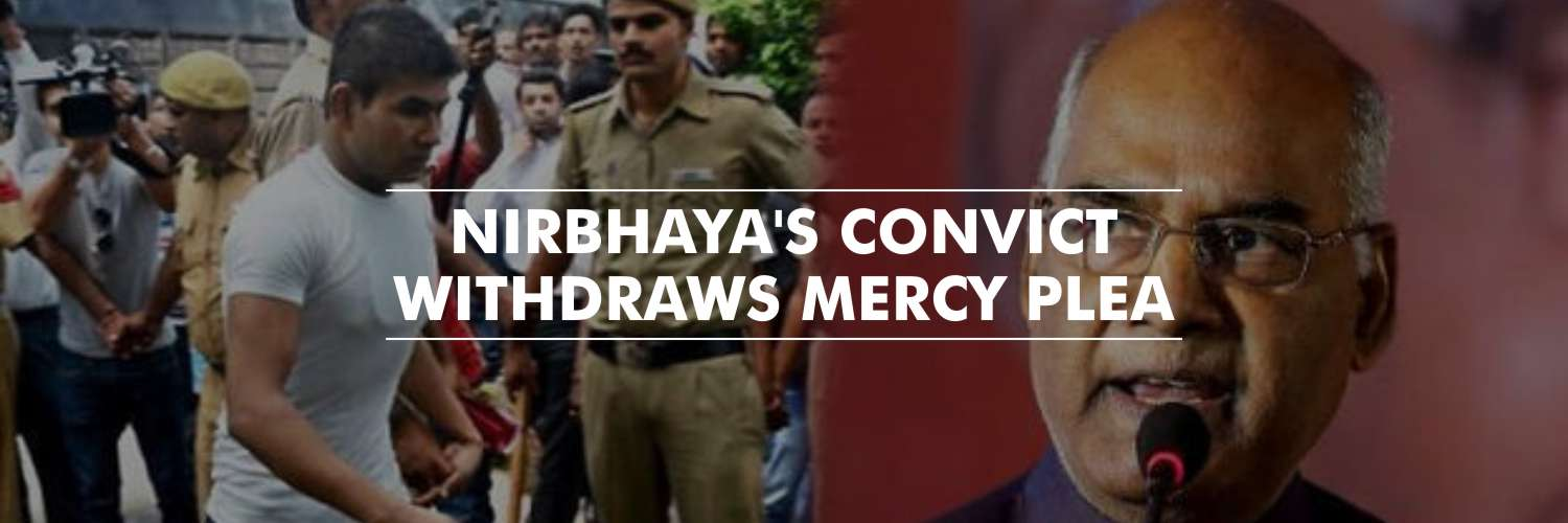 Nirbhaya Case Convict Seeks Withdrawal of Mercy Petition
