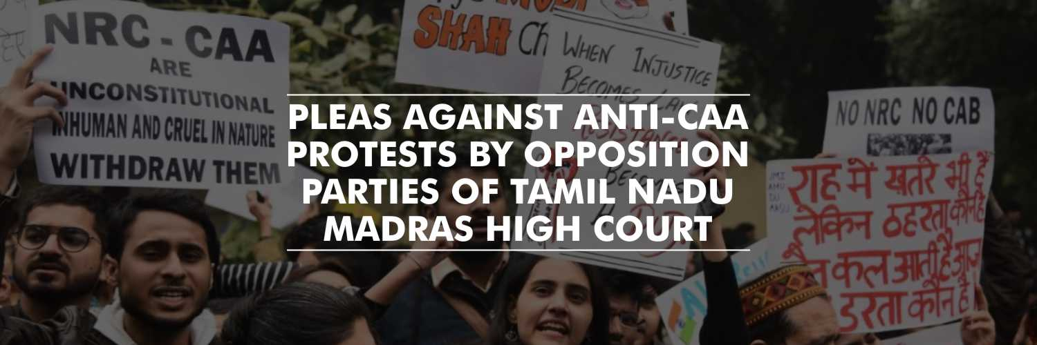 Madras High Court hears anti-CAA pleas on Sunday