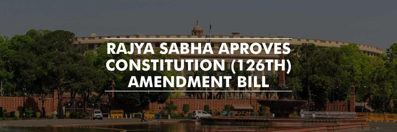 Rajya Sabha authorizes the Constitution Amendment Bill