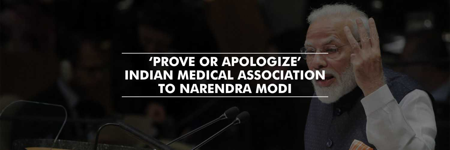 'Prove or Apologize' – Indian Medical Association to Narendra Modi