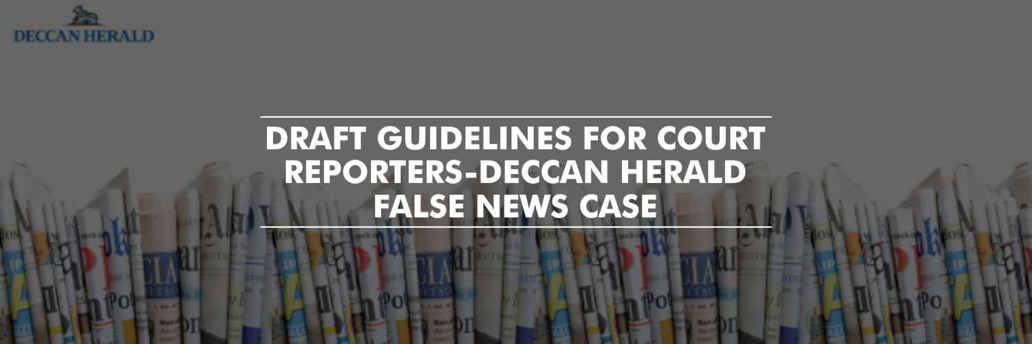Draft guidelines for court reporters – Deccan Herald false news case