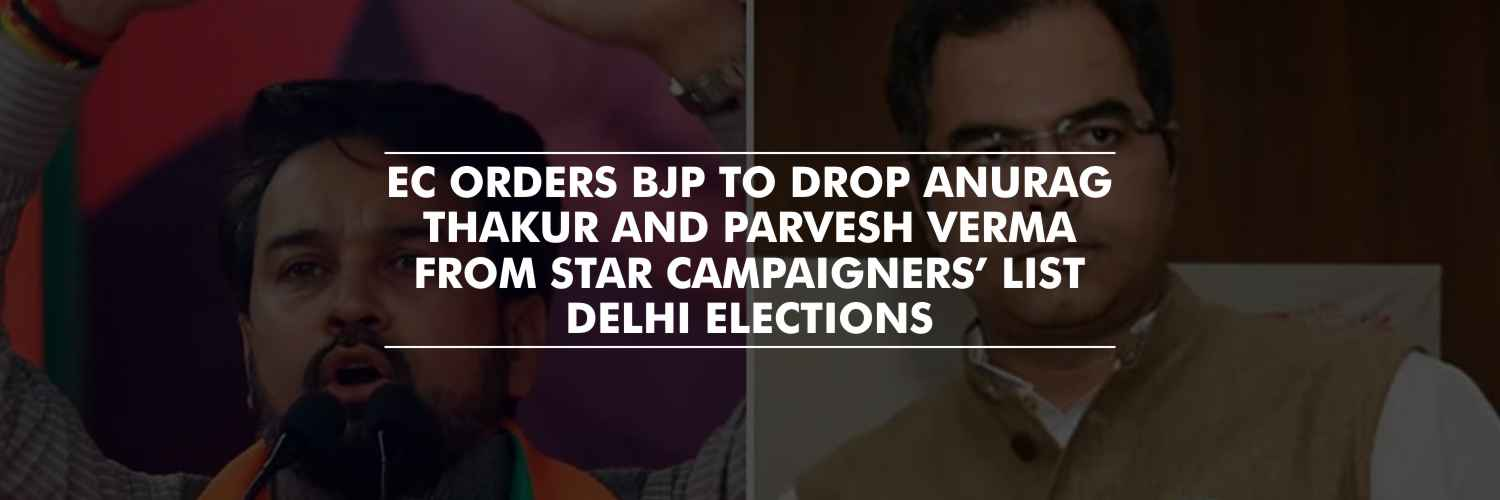 EC orders BJP to drop Anurag Thakur and Parvesh Verma from star campaigners' list – Delhi Elections