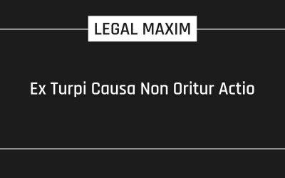 Ex Turpi Causa Non Oritur Actio