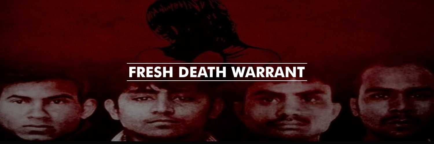 Fresh death warrant in Nirbhaya gangrape case