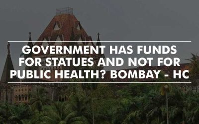 Fund for statues and not for public health? – Bombay High Court